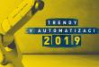 Svet automatizácie v roku 2019: Aké sú aktuálne trendy?